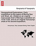 Geographical Explorations. Early Expeditions to the Region of Bering Sea and Strait, Etc. (Notes on an Original Manuscript Chart of Bering's Expeditio