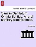 Sanitas Sanitatum Omnia Sanitas. a Rural Sanitary Reminiscence.