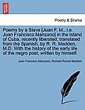 Poems by a Slave [Juan F. M., i.e. Juan Francisco Manzano] in the Island of Cuba, Recently Liberated; Translated from the Spanish, by R. R. Madden, M.