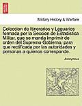 Coleccion de Itinerarios y Leguarios formada por la Seccion de Estadistica Militar, que se manda imprimir de orden del Supremo Gobierno, para que rect