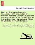 Diary of F Charles the Second by Honourable Henry Sidney, Earl of Romney; Includings Countess Sunderland and Other Persons at the English Court; To Le