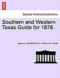 Southern and Western Texas Guide for 1878.