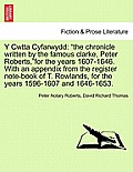 Y Cwtta Cyfarwydd: The Chronicle Written by the Famous Clarke, Peter Roberts, for the Years 1607-1646. with an Appendix from the Register