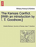 The Kansas Conflict. [With an Introduction by I. T. Goodnow.]