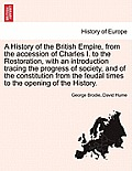 A History of the British Empire, from the Accession of Charles I. to the Restoration, with an Introduction Tracing the Progress of Society, and of the