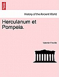 Herculanum Et Pompeia.