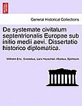 de Systemate Civitatum Septentrionalis Europae Sub Initio Medii Aevi. Dissertatio Historico Diplomatica.
