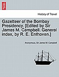 Gazetteer of the Bombay Presidency. [Edited by Sir James M. Campbell. General Index, by R. E. Enthoven.] Volume III