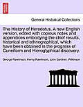 The History of Herodotus. a New English Version, Edited with Copious Notes and Appendices Embodying the Chief Results, Historical and Ethnographical.