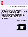 Amherst Town, in the Tenasserim Provinces. (Second Report. -The Provinces of Ye, Tavoy, and Mergue, on the Tenasserim Coast, Etc. -Third Report on Ten