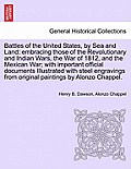 Battles of the United States, by Sea and Land: Embracing Those of the Revolutionary and Indian Wars, the War of 1812, and the Mexican War; With Import