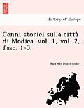 Cenni Storici Sulla Citta Di Modica. Vol. 1, Vol. 2, Fasc. 1-5.