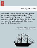Me Moire Sur La Collection Des Grands Et Petits Voyages [Edited by T. de Bry and by J. T. and J. I. de Bry Respectively], Et Sur La Collection Des Voy