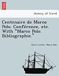 Centenaire de Marco Polo. Confe Rence, Etc. with Marco Polo. Bibliographie.