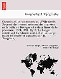 Chroniques Berrichonnes Du Xviie Sie Cle. Journal Des Choses Me Morables Arrive Es En La Ville de Bourges Et Autres Lieux de La Province, 1621-1694. b