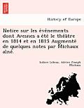 Notice Sur Les Événements Dont Avesnes a Été Le Théâtre En 1814 Et En 1815 Augmenté de Quelques Notes Par Mi