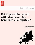 Est Il Possible, Est-Il Utile d'Annexer Les Banlieues À La Capitale?