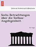 Sechs Betrachtungen Über Die Sielbau-Angelegenheit.