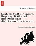 Soest, Die Stadt Der Engern. Ursprung, Blu the Und Niedergang Eines Altdeutschen Gemeinwesens.