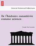 de L'Histoire Conside Re E Comme Science.
