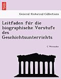 Leitfaden Fu R Die Biographische Vorstufe Des Geschichtsunterrichts
