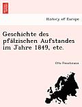 Geschichte Des Pfa Lzischen Aufstandes Im Jahre 1849, Etc.