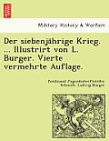 Der Siebenjährige Krieg. ... Illustrirt Von L. Burger. Vierte Vermehrte Auflage.
