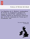Les de Pe Ches de G. Michiel, Ambassadeur de Venise En Angleterre Pendant Les Anne Es de 1554 a 1557, de Chiffre Es Et Publie Es D'Apre S Les Document