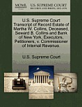 U.S. Supreme Court Transcript of Record Estate of Martha W. Collins, Deceased, Seward B. Collins and Bank of New York, Executors, Petitioners, V. Comm
