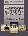 U.S. Supreme Court Transcript of Record Gulf, C & S F R Co V. Dennis