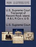 U.S. Supreme Court Transcript of Record Rock Island, A & L R Co V. U S