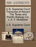 U.S. Supreme Court Transcript of Record the Texas and Pacific Railway Co. V. A. F. McAllister