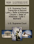 U.S. Supreme Court Transcript of Record Lytle V. State of Arkansas: Cloyes V. State of Arkansas: Lytle V. Bertrand