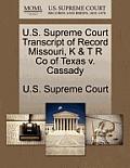 U.S. Supreme Court Transcript of Record Missouri, K & T R Co of Texas V. Cassady