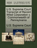 U.S. Supreme Court Transcript of Record Wiloil Corporation V. Commonwealth of Pennsylvania