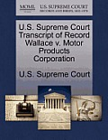 U.S. Supreme Court Transcript of Record Wallace V. Motor Products Corporation
