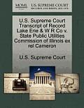 U.S. Supreme Court Transcript of Record Lake Erie & W R Co V. State Public Utilities Commission of Illinois Ex Rel Cameron