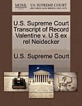 U.S. Supreme Court Transcript of Record Valentine V. U S Ex Rel Neidecker