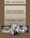 Goodrich V. City of Chicago U.S. Supreme Court Transcript of Record with Supporting Pleadings