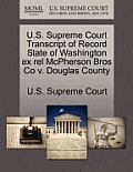 U.S. Supreme Court Transcript of Record State of Washington Ex Rel McPherson Bros Co V. Douglas County