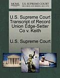 U.S. Supreme Court Transcript of Record Union Edge-Setter Co V. Keith