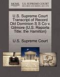 U.S. Supreme Court Transcript of Record Old Dominion S S Co V. Gilmore {U.S. Reports Title: The Hamilton}