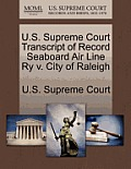 U.S. Supreme Court Transcript of Record Seaboard Air Line Ry V. City of Raleigh