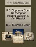 U.S. Supreme Court Transcript of Record Wallach V. Van Riswick