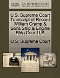U.S. Supreme Court Transcript of Record William Cramp & Sons Ship & Engine Bldg Co V. U S