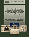 Orient Mut Ins Co V. Wright: Insurance Companies V. Wright: Sun Ins Co V. Wright U.S. Supreme Court Transcript of Record with Supporting Pleadings