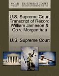 U.S. Supreme Court Transcript of Record William Jameson & Co V. Morgenthau