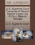 U.S. Supreme Court Transcript of Record Atlantic Coast Line R Co V. State of Georgia