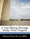 A Coal Mining Heritage Study: West Virginia