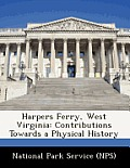 Harpers Ferry, West Virginia: Contributions Towards a Physical History